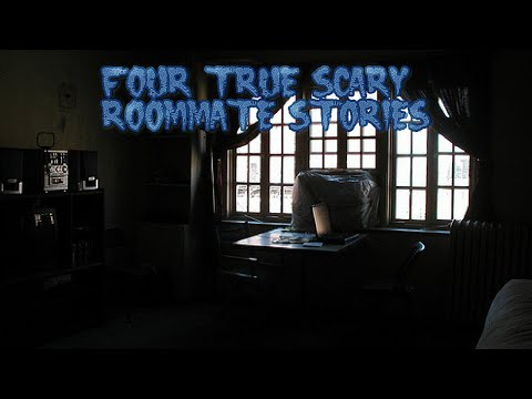 4 True Scary Roommate Stories