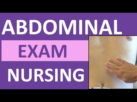 Abdominal Examination (Exam) Nursing Assessment   Bowel & Vascular Sounds, Palpation, Inspection
