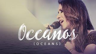 Ana Nóbrega - Oceanos (Onde Meus Pés Podem Falhar) - Oceans Hillsong versão Português