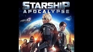 Starship: Apocalypse Official Trailer HD