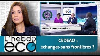 L'Ebdo ECO : CEDEAO - échanges sans frontières ?
