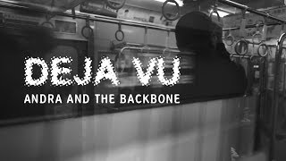 ANDRA AND THE BACKBONE - DEJA VU (OFFICIAL MUSIC VIDEO)
