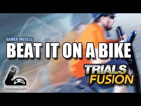 BEAT IT ON A BIKE – TRIALS FUSION
