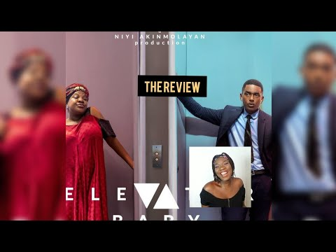 ELEVATOR BABY. NIGERIAN MOVIE REVIEW. TOYIN ABRAHAM MOVIE. LATEST NOLLYWOOD MOVIE
