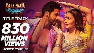 Badri Ki Dulhania Title Track  Hindi Songs 2017  2017 New Songs Presenting new Bollywood song BADRI KI DULHANIA (Title ...
