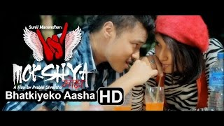 Bhatkiyeko Aasha - Nepali Movie MOKSHYA