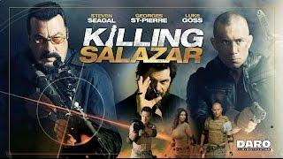 Nonton Killing Salazar  2016  Steven Seagal   Luke Goss Killcount Film Subtitle Indonesia Streaming Movie Download