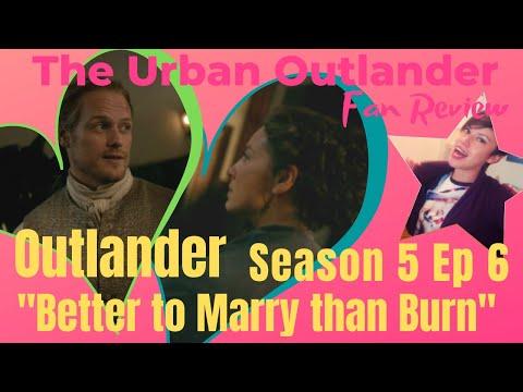 Urban Outlander Season 5 Ep 6 Better To Marry Than Burn Recap