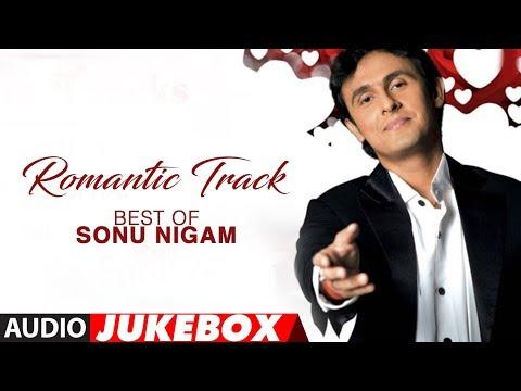 Best Of Sonu Nigam – Hit Romantic Album Songs – Jukebox
