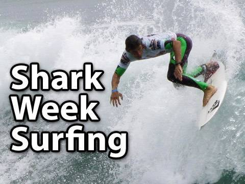 Shark Week Surfing!