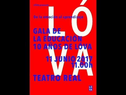 10 años de LÓVA - Gala de la Educación, Teatro Real de Madrid, 11 junio 2017