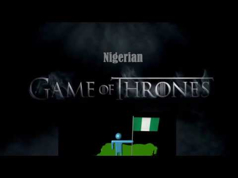 Game of Thrones.....Nigerian Soundtrack??? LOL