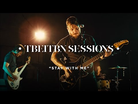 Stay with Me TBEITBN Sessions