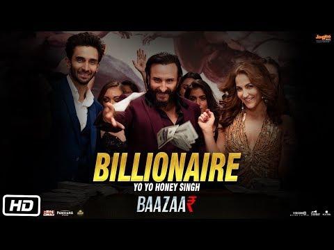 Billionaire | Full Video | Yo Yo Honey Singh | Baazaar | Saif Ali Khan, Rohan, Radhika, Chitrangda