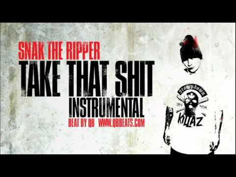 Snak The Ripper - Take That Shit