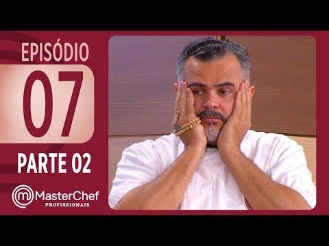 MASTERCHEF PROFISSIONAIS 17102017  PARTE 2  EP 07  TEMP 02