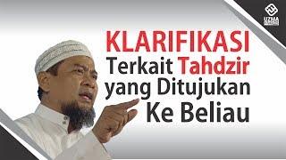 Ustadz Zulkifli Muhammad Ali, Lc, MA.  - KLARIFIKASI Terkait Tahdzir yang Ditujukan Kepadanya
