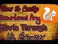How to Download Any movie in any size Easily through Uc Browser.