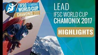IFSC Climbing World Cup Chamonix 2017 - Finals Highlights by International Federation of Sport Climbing