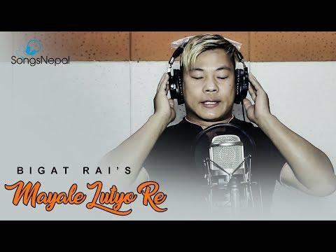 (Mayale Lutyo Re - Bigat Rai | New Nepali Adhunik... 4 minutes, 27 seconds.)
