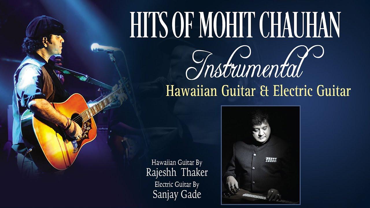"""Hits Of Mohit Chauhan"" Instrumental Songs || Hawaiian Guitar, Electric Guitar ||"
