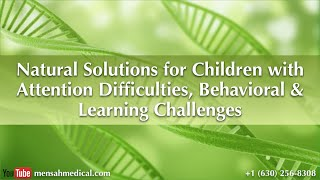 Natural Solutions for Children with Attention Difficulties, Behavioral & Learning Challenges