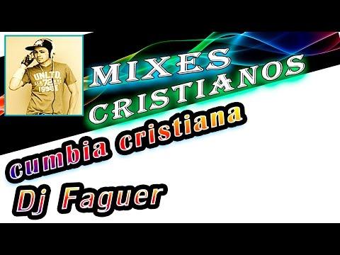 mix de cumbia cristiana - Cumbiaton Celestial - Dj Faguer