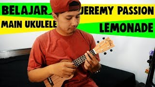 Belajar Main Ukulele: Jeremy Passion - Lemonade | Full Tutorial