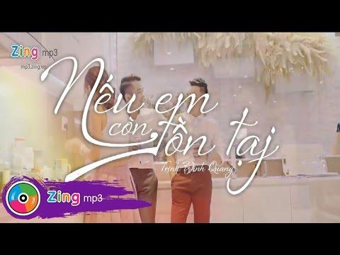 Nếu Em Còn Tồn Tại - Trịnh Đình Quang (MV Official) - Thời lượng: 6:21.