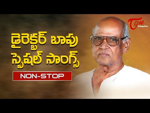 Veteran Director BAPU Birthday Special | Telugu All Time Hit Melody Songs Jukebox | TeluguOne