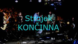 Video KONČINNA - Strojek