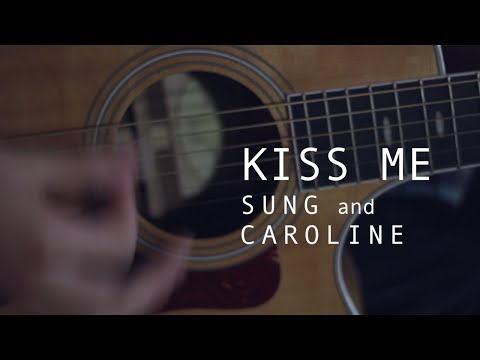 Kiss Me - Sixpence None The Richer (Carol And Sung Cover)