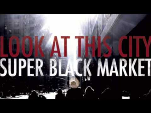 SUPER BLACK MARKET -- Look at this City