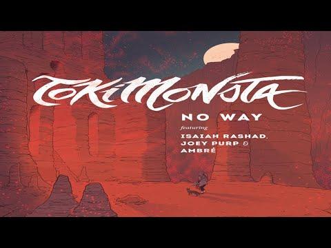 TOKiMONSTA - No Way Ft. Isaiah Rashad, Joey Purp, Ambrè Perkins