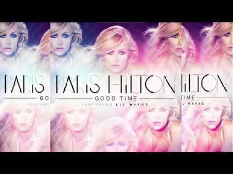 Paris Hilton feat. Lil Wayne - Good Time Final Version (with DOWNLOAD FREE) 2