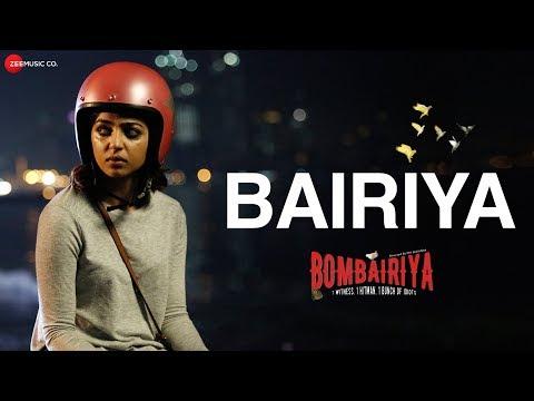 Bairiya Video Song