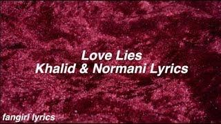 Love Lies || Khalid & Normani Lyrics