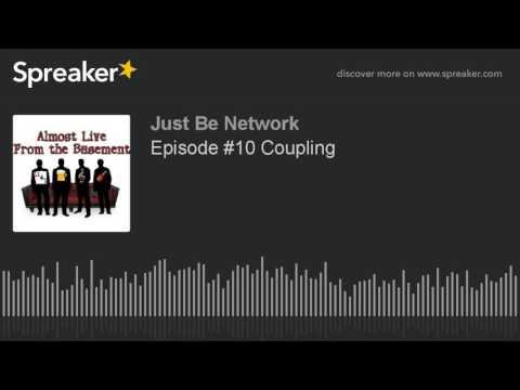 Episode #10 Coupling