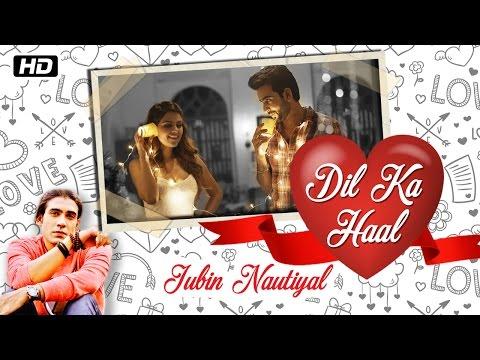 Dil Ka Haal Songs mp3 download and Lyrics