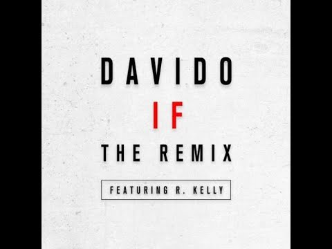 Davido - IF (remix) feat.  R.  Kelly