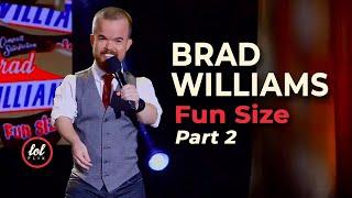 Brad Williams Fun Size • Part 2  LOLflix