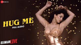 Hug Me FULL AUDIO Beiimaan Love Sunny Leone Rajniesh Duggall