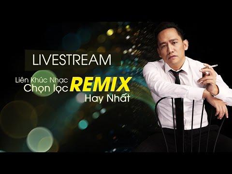 Live 24/7 : Duy Mạnh và những ca khúc Remix hay chọn lọc 2017