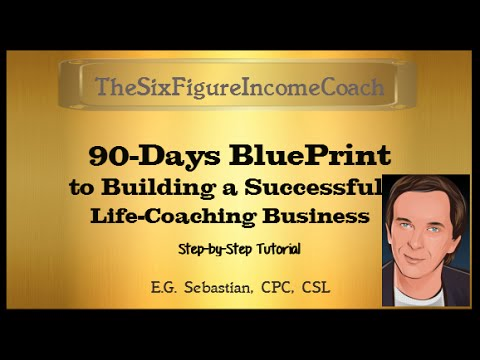 90-Days to Building a Successful Coaching-Business BluePrint