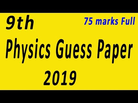 9th Class paper pattern Physics 2019 - 9th Physics Guess paper 2019