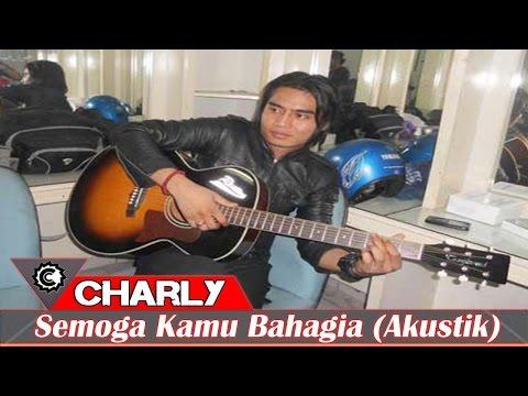 Charly Setia Band - Semoga Kamu Bahagia (New Akustik 2015)