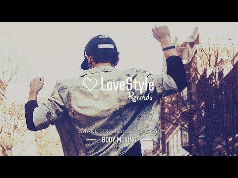 Shake Sofa feat. SevenEver - Body Moving (Original Mix) LoveStyle Records