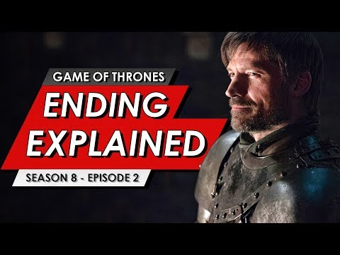 Game Of Thrones: Season 8: Episode 2: Ending Explained, Story Recap + Episode 3 Predictions