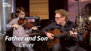WITH MY SON (Cat Stevens - Father and Son - Acoustic Cover - Paul Dwyer & Eren Joseph Dwyer)