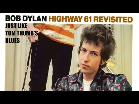 Bob Dylan - Just Like Tom Thumb's Blues  (Album Version-Music Video)
